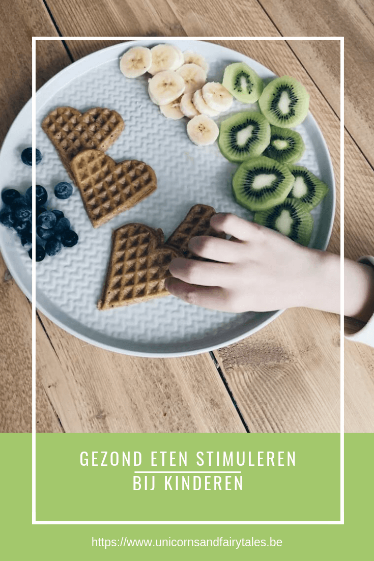 gezond eten stimuleren bij kinderen - unicorns & fairytales