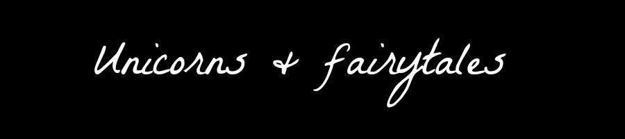 Unicorns & Fairytales