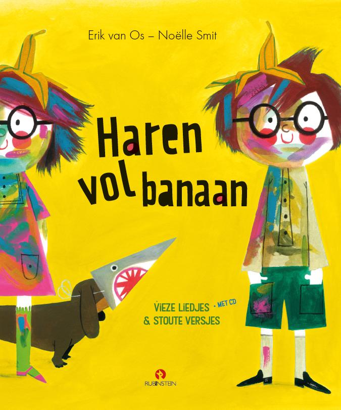 Erik van Os. Uit: Haren vol banaan. Vieze liedjes & stoute versjes. Met cd. Tekeningen Noëlle Smit. Rubinstein, 2018.